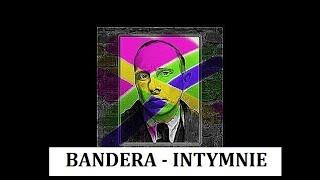 Bandera – intymne życie wodza…