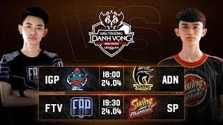Trực tiếp IGP Gaming vs  Adonis Esports - Vòng 13 Ngày 1 - Đấu Trường Danh Vọng Mùa Xuân 2019