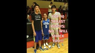 TOP 10 TALLEST FILIPINOS: NO. 1 WILL SHOCK YOU!!!