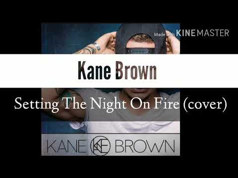 Kane Brown - Setting The Night On Fire (cover)