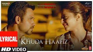 Khuda Haafiz Lyrical | The Body | Rishi K, Emraan H, Sobhita