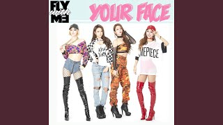 Fly With Me - Your Face