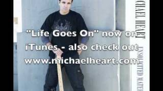"""Michael Heart - """"Life Goes On"""""""
