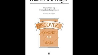 Wait for the Wagon (TB) - Arranged by Catherine DeLanoy
