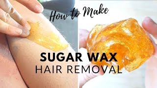 DIY Sugar Wax | All You Need To Know! + No Strips Required