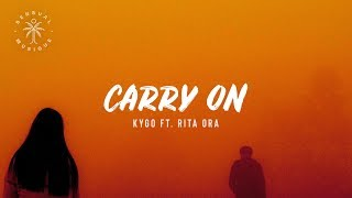 Kygo ft. Rita Ora - Carry On (Lyrics)