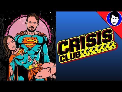 CRISIS ON INFINITE EARTHS! - Crisis Club Episode 0