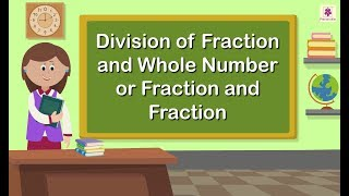 Division of Fraction And Whole Number Or Fraction | Maths Concepts For Kids | Grade 3 | Periwinkle
