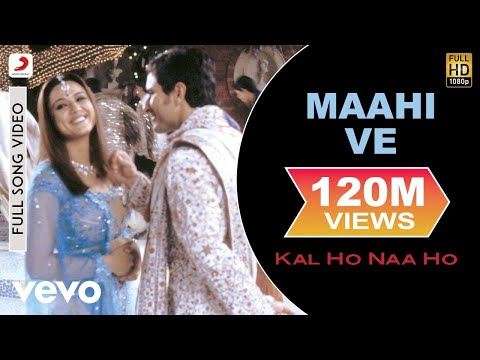 Kal Ho Naa Ho - Maahi Ve Video | Shahrukh Khan, Saif, Preity