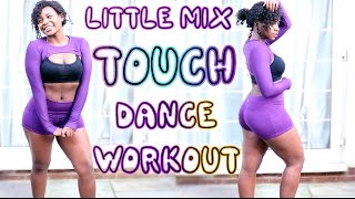 LITTLE MIX TOUCH DANCE WORKOUT | Scola Dondo by Scola Dondo