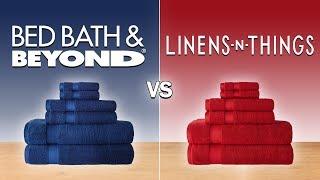 Bed Bath & Beyond Vs. Linens N Things