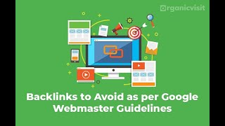 Type of Backlinks to Avoid as per Google Webmaster Guidelines