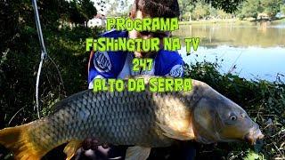 Programa Fishingtur na TV 247 - Pesqueiro Alto da Serra