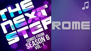 """♪ """"Rome"""" ♪ - Songs from The Next Step 6"""