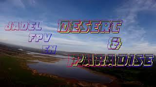 DESERT & PARADISE FPV