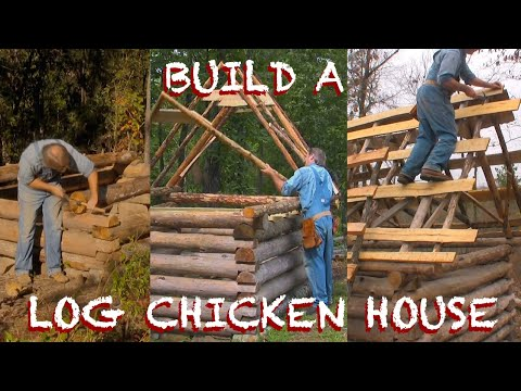 Building an Old-fashioned Log Chicken House, Part 2 - The FHC Show, ep 17