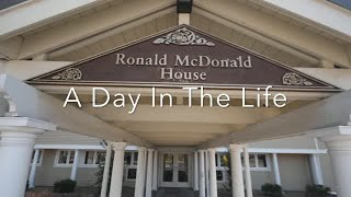 Day In The Life of the Ronald McDonald House