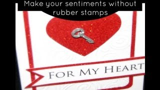 Card Sentiments Without A Stamp