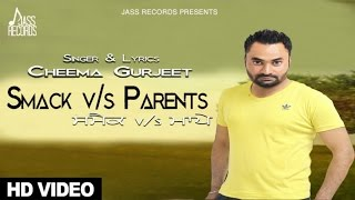 Smack Vs Parents  Cheema Gurjeet