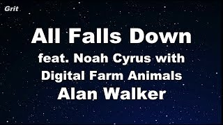 All Falls Down (feat. Noah Cyrus With Digital Farm Animals)   Alan Walker Karaoke 【No Guide 】