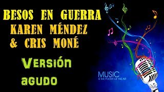 Besos En Guerra   Karen Méndez & Cris Moné   Karaoke (medio Tono Más AGUDO)