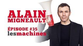 Épisode 35 - Alain Migneault (Partie II)