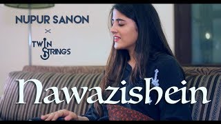 Nawazishein (Reprise) | Twin Strings Ft. Nupur Sanon