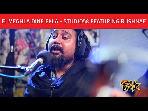 """Ei Meghla Dine Ekla"" - Studio58 Featuring Rushnaf 