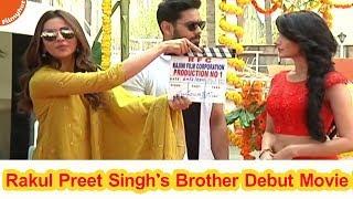 Rakul Preet Singh's Brother Debut Movie Launch