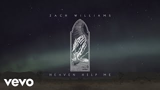 Zach Williams - Heaven Help Me Letra
