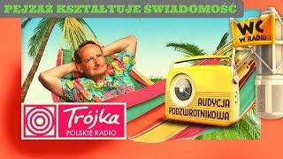 PEJZAŻ KSZTAŁTUJE ŚWIADOMOŚĆ -Cejrowski- Audycja Podzwrotnikowa 2019/08/17 Radiowa Trójka
