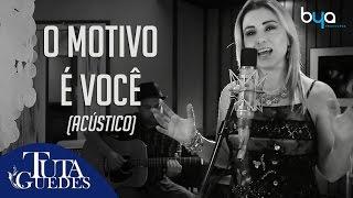 Tuta Guedes - O Motivo é Você (Acústico) - Clipe Oficial