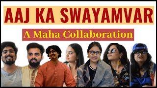 Aaj Ka SwayamVar | Maha Collab | Captain Nick