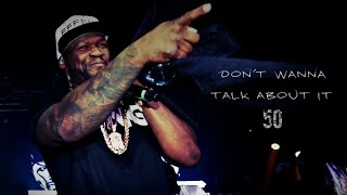 50 Cent - Don't Wanna Talk About It (Official Music Video) HD 2015