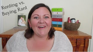 Why Renting has been Better than Buying for us|Rent vs Buy Rant