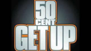 50 Cent - Get Up + Lyrics