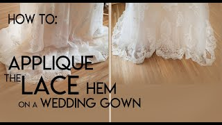 How To Sew A Lace Applique Hem Onto A Bridal Gown. Hem A Lace Wedding Dress.