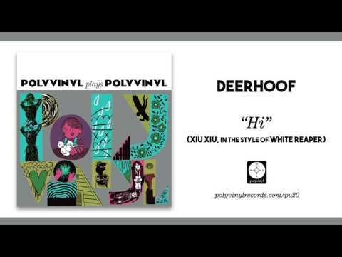 Deerhoof - Hi (Xiu Xiu in the style of White Reaper) [OFFICIAL AUDIO]