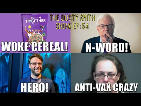 Woke Cereal/Dennis Prager N-Word!/Seth Rogan Hero!/Karen Car Crazy!