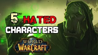 5 Hated Characters In World of Warcraft