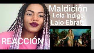 Lola Indigo, Lalo Ebratt   Maldición (REACTION   REACCIÓN)
