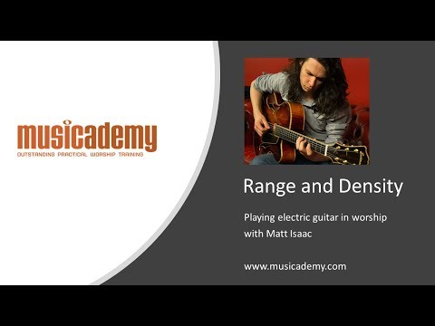 Creating Electric Guitar Parts in Worship: Range and Density