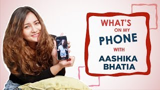 What's On My Phone With Aashika Bhatia   Phone Secrets Revealed   Exclusive