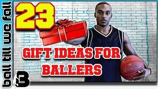Basketball Gift Ideas 2018: 23 Best Gifts For Basketball Players 🎁 | Ball Till We Fall