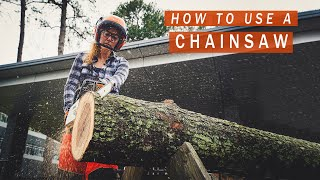 How to Use a Chainsaw   Chainsaw 101