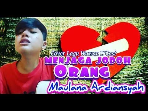 Download Download Lagu Menjaga Jodoh Orang Maulana Ardiansyah Mp3 dan Mp4  Terpopuler Gratis