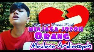 """""""MENJAGA JODOH ORANG"""" Cover By MAULANA ARDIANSYAH (Cipt.WAWAN D'COST)"""