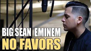 Big Sean - No Favors ft. Eminem