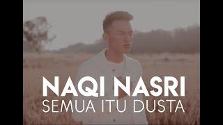 Gambar cover Naqi Nasri - Semua Itu Dusta (Official Music Video)