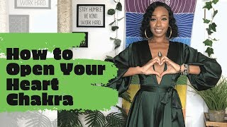 How To Open Your Heart Chakra (EASY WAYS TO IDENTIFY A BLOCK AND OPEN YOUR HEART CHAKRA)